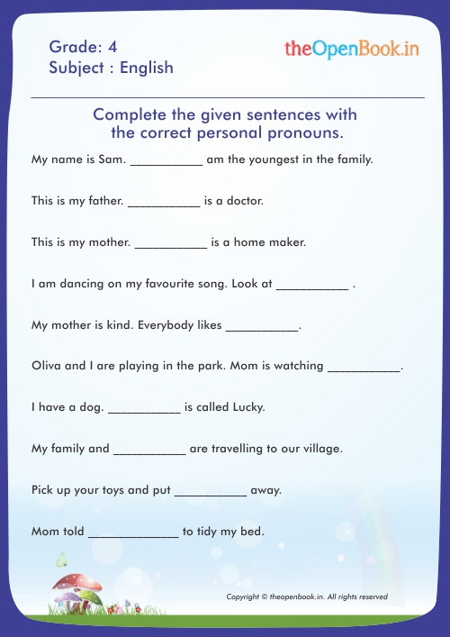 Complete the given sentences with the correct personal pronouns