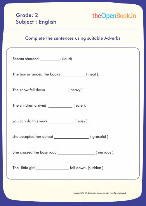 Complete the sentences using suitable Adverbs