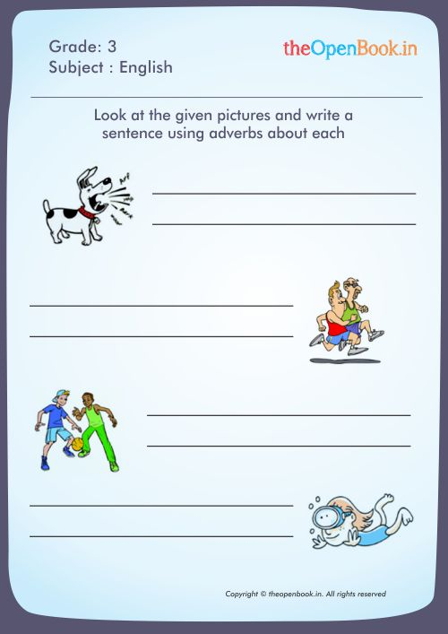 Look at the given pictures and write a sentence using adverbs about each